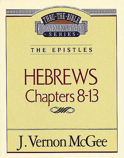 Thru The Bible Vol 52 The Epistles Hebrews 8 13