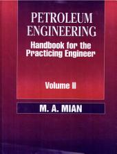 Petroleum Engineering Handbook for the Practicing Engineer: Volume 2