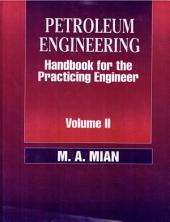 Petroleum Engineering Handbook for the Practicing Engineer: Volume 2