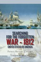 Searching For the Forgotten War   1812 PDF