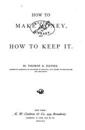 How to Make Money: And how to Keep it