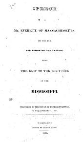 Speech of Mr. Everett, of Massachusetts, on the Bill for Removing the Indians from the East to the West Side of the Mississippi: Volume 16, Issue 5