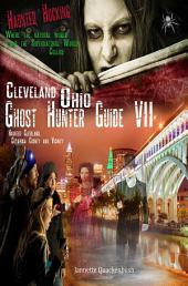 Cleveland Ohio Ghost Hunter Guide: Haunted Cleveland, Cuyahoga County and Vicinity
