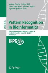 Pattern Recognition in Bioinformatics: 9th IAPR International Conference, PRIB 2014, Stockholm, Sweden, August 21-23, 2014. Proceedings