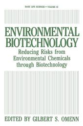 Environmental Biotechnology: Reducing Risks from Environmental Chemicals through Biotechnology