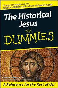 The Historical Jesus For Dummies Book