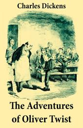 The Adventures of Oliver Twist (Unabridged with the Original Illustrations by George Cruikshank)