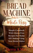 Bread Machine Made Easy PDF