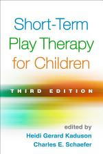 Short-Term Play Therapy for Children, Third Edition