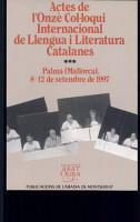 Actes de l onz   Col  loqui Internacional de Llengua i Literatura Catalanes PDF
