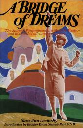 A Bridge of Dreams: The Story of Paramananda, a Modern Mystic, and His Ideal of All-conquering Love