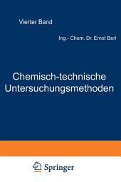 Chemisch-technische Untersuchungsmethoden: Vierter Band, Ausgabe 7