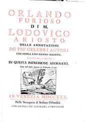 Orlando Furioso di M. Lodovico Ariosto; delle annotazioni de' più celebri autori che sopra esso hanno scritto, e di altre utili, e vaghe giunte in questa impressione adornato, come nell'indice seguente la prefazione si vede: Volume 1