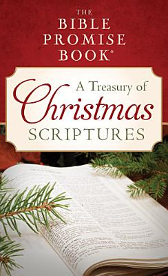 The Bible Promise Book  A Treasury of Christmas Scriptures PDF