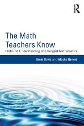 The Math Teachers Know: Profound Understanding of Emergent Mathematics