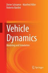 Vehicle Dynamics: Modeling and Simulation