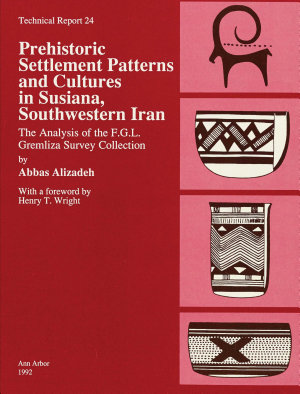 Prehistoric Settlement Patterns and Cultures in Susiana  Southwestern Iran