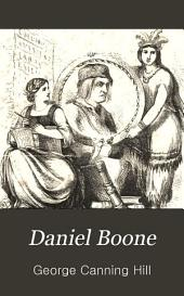 Daniel Boone: The Pioneer of Kentucky : a Biography