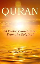 Quran : A Poetic Translation From the Original