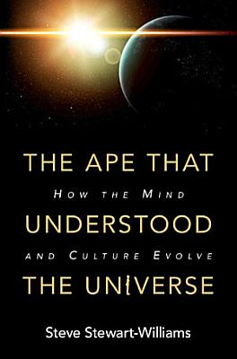 The Ape that Understood the Universe PDF