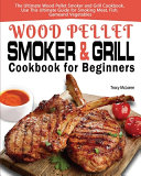 Wood Pellet Smoker And Grill Cookbook For Beginners Book PDF