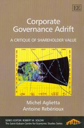 Corporate Governance Adrift: A Critique of Shareholder Value