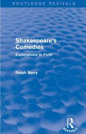 Shakespeare's Comedies: Explorations in Form