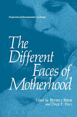 The Different Faces of Motherhood PDF