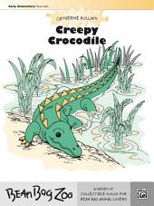 Creepy Crocodile: For Early Elementary Piano Solo