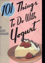 101 Things To Do With Yogurt Book PDF