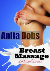 Breast Massage (Housewife Lactation Milkmaid Erotica)