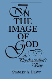 In the Image of God: A Psychoanalyst's View