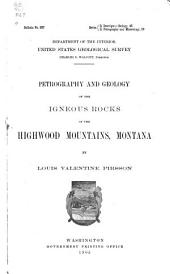 Petrography and Geology of the Igneous Rocks of the Highwood Mountains, Montana: Issue 237
