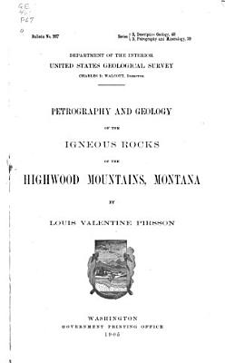 Petrography and Geology of the Igneous Rocks of the Highwood Mountains  Montana