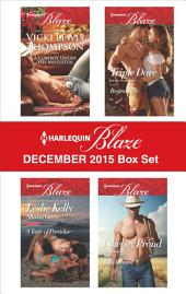 Harlequin Blaze December 2015 Box Set: A Cowboy Under the Mistletoe\Addicted to You\More Than a Fling\Triple Dare\Cowboy Proud