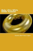 Maha Ultra White Golden Kundalini
