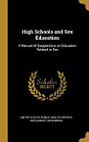 High Schools and Sex Education  A Manual of Suggestions on Education Related to Sex PDF