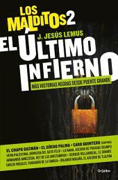 El último infierno (Los Malditos 2): Más historias negras desde Puente Grande