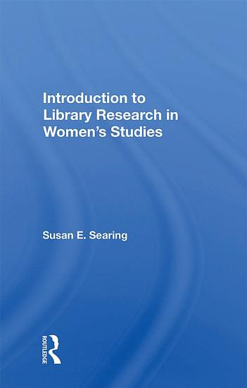 Introduction To Library Research In Women s Studies PDF