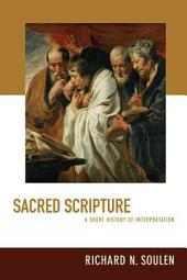 Sacred Scripture: A Short History of Interpretation