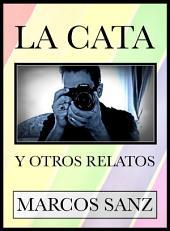 La Cata: Y otros relatos