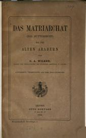 Das Matriarchat, das Mutterrecht, bei den alten Arabern. Übersetzung: Volume 1