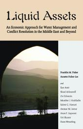 Liquid Assets: An Economic Approach for Water Management and Conflict Resolution in the Middle East and Beyond