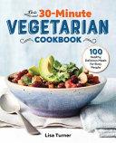 Download The 30 Minute Vegetarian Cookbook Book