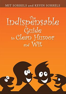 The Indispensable Guide to Clean Humor and Wit