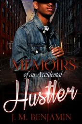Memoirs of an Accidental Hustler