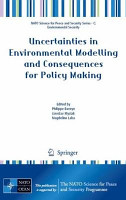 Uncertainties in Environmental Modelling and Consequences for Policy Making PDF