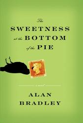 The Sweetness At The Bottom Of The Pie Book PDF