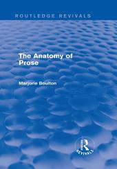 The Anatomy of Prose (Routledge Revivals)