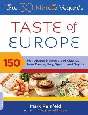 The 30 Minute Vegan s Taste of Europe PDF